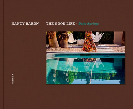 The Good Life>Palm Springs Book Cover, Kehrer