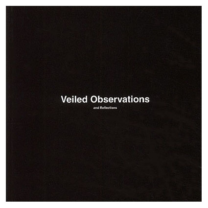 Veiled Observations & Reflections
