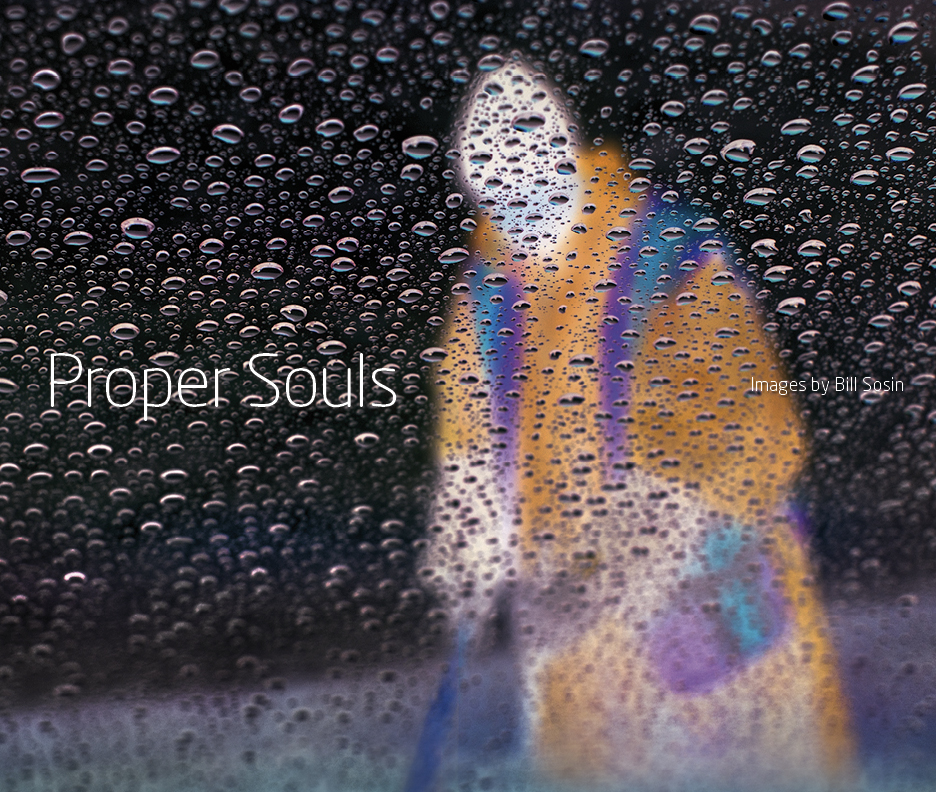 Proper Souls, Images by Bill Sosin