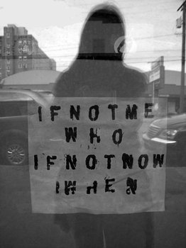 If Not Me / Who / If Not Now / When